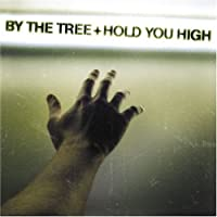 Hold You High by By the Tree (2004-06-22)