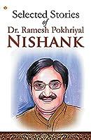 Selected Stories Of Dr. Ramesh Pokhriyal 'Nishank'