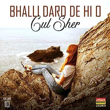 Bhalli Dard De Hi O, Vol. 10