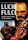Lucio Fulci - Poetry and cruelty in the movies (English Edition)