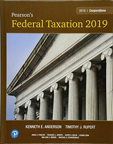 Pearson's Federal Taxation 2019 Corporations, Partnerships, Estates & Trusts (32nd Edition)