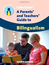 A Parents' and Teachers' Guide to Bilingualism (4th Edition) (Parents' and Teachers' Guides) by Colin Baker (2014-04-08)
