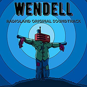 WENDELL: Radioland Original Soundtrack