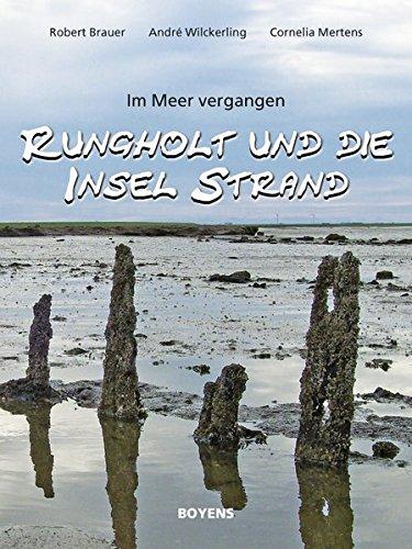 Rungholt und die Insel Strand: Im Meer vergangen