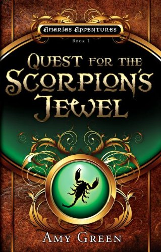 Quest for the Scorpion's Jewel (Amarias Adventures, Band 1)
