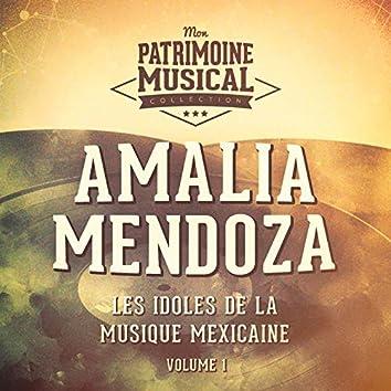 Les idoles de la musique mexicaine : Amalia Mendoza, Vol. 1