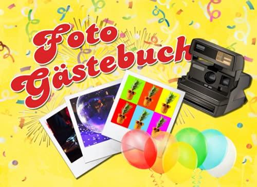 Foto Gästebuch: cooles Party Gästebuch für deine Feier | mit Platz zum einkleben von Fotos wie Polaroid-Bilder | Geburtstag | Motto-Party | Neujahr | Polterabend | Sofortbildkamera