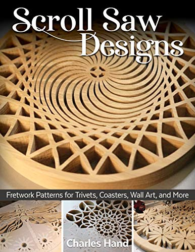 Scroll Saw Designs: Fretwork Patterns for Trivets, Coasters, Wall Art, and More
