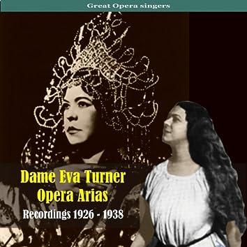Dame Eva Turner / Opera Arias / Recordings 1926 - 1938