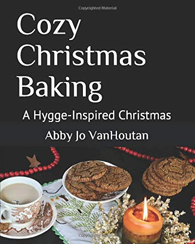 Cozy Christmas Baking: A Hygge-Inspired Christmas