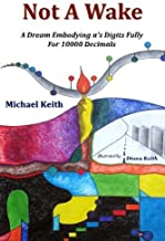 By Michael Keith - Not A Wake: A dream embodying (pi)'s digits fully for 10000 decim (2010-03-04) [Paperback]