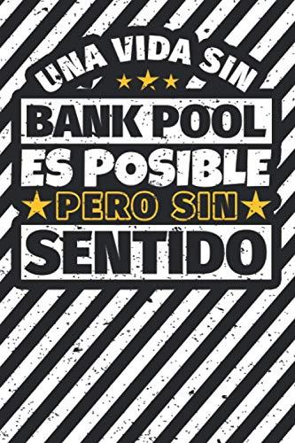 Cuaderno forrado: Una Vida Sin Bank pool Es Posible Pero Sin Sentido