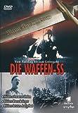Die Waffen-SS - Vom Aufstieg bis zum Untergang