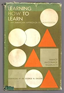 Learning How to Learn: An American Approach to Montessori
