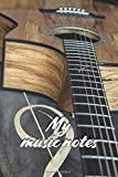 MY MUSIC NOTES BLANK SHEET MUSIC NOTEBOOK: 120 PAGES 6x9 INCH BLANK SHEET MUSIC WITH STAFF WITH GUITAR COVER MANUSCRIPT PAPER PERFECT PRESENT IDEA FOR SONGWRITERS FOR BIRTHDAY AND CHRISTMAS