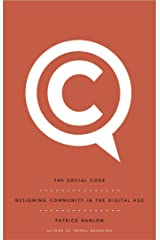 The Social Code : Designing Community In The Digital Age (English Edition) eBook Kindle