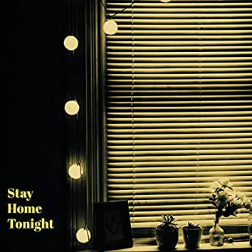 Stay Home Tonight