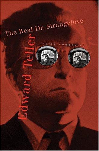 Edward Teller: The Real Dr. Strangelove