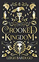 Crooked Kingdom (Collector's Edition): Leigh Bardugo: A Sequel to Six of Crows: 2