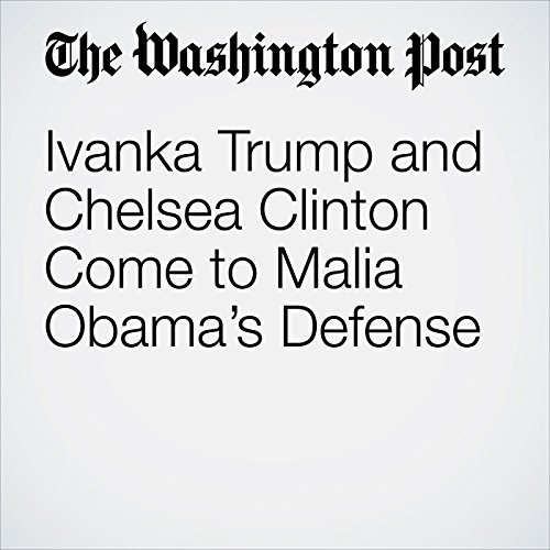 Ivanka Trump and Chelsea Clinton Come to Malia Obama's Defense copertina