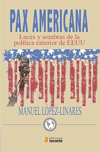 Pax americana: Luces y sombras de la política exterior de EEUU (Globalízate)