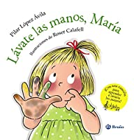 Lávate las manos, María/ Wash Your Hands, Maria