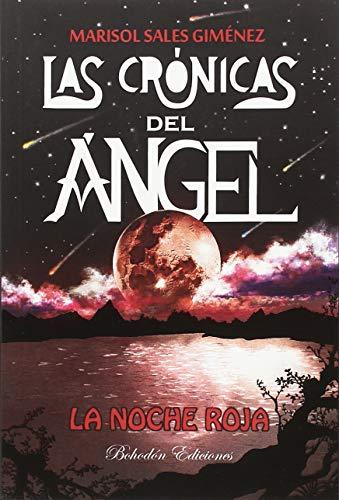 Las crónicas del ángel. La noche roja (6ª Edición) (Arce)