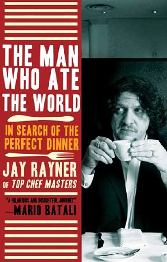 判定ホームレス優雅なThe Man Who Ate the World: In Search of the Perfect Dinner (English Edition)