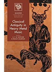 Classical Antiquity in Heavy Metal Music (IMAGINES – Classical Receptions in the Visual and Performing Arts)