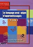 Le langage oral - Objet d'apprentissages : Au cycle 1