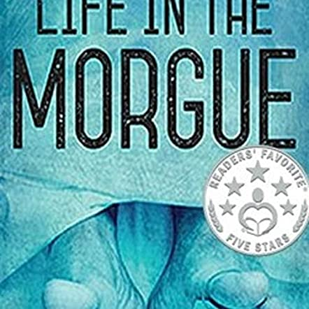Life in the Morgue
