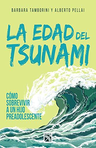 La Edad del Tsunami.: Como Vivir Con Un Hijo Preadolescente