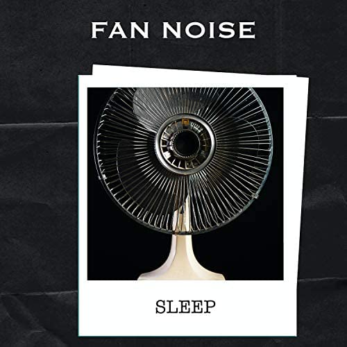 Fan Noise Sleep, Fan Noises & Fan Noise for Deep Sleep