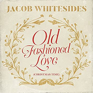 Old Fashioned Love (Christmas Time)