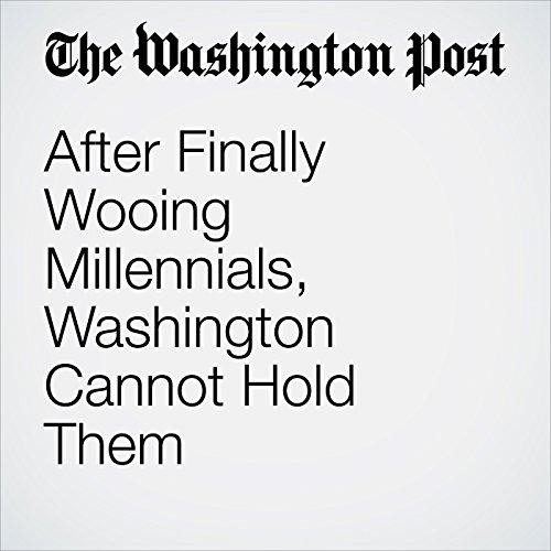 After Finally Wooing Millennials, Washington Cannot Hold Them copertina
