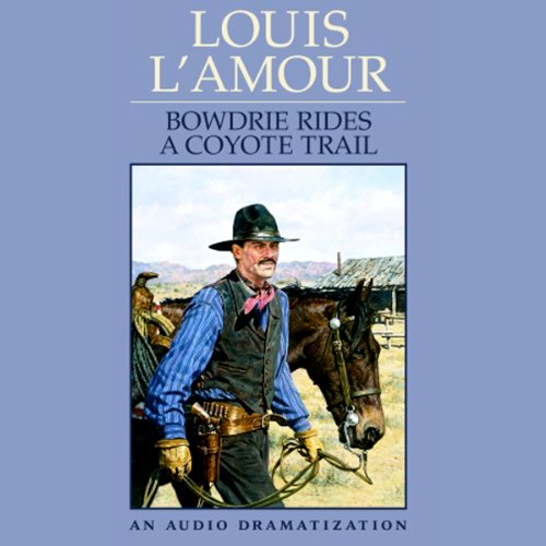 Bowdrie Rides a Coyote Trail audiobook cover art