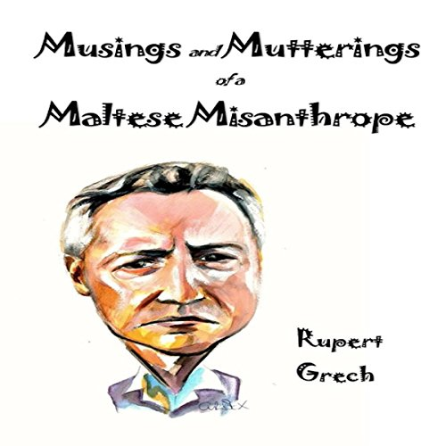 Musings and Mutterings of a Maltese Misanthrope audiobook cover art