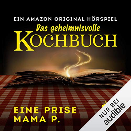 Eine Prise Mama P.     Das geheimnisvolle Kochbuch 1.7              By:                                                                                                                                 Barbara van den Speulhof                               Narrated by:                                                                                                                                 Melanie Olbert,                                                                                        Lilia Duda,                                                                                        Lara Jund,                   and others                 Length: 26 mins     Not rated yet     Overall 0.0
