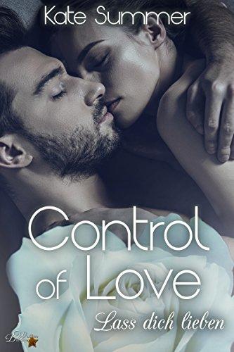Control of Love: Lass Dich Lieben (Control-Reihe 4)