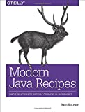 Kousen, K: Modern Java Recipes: Simple Solutions to Difficult Problems in Java 8 and 9 - Ken Kousen