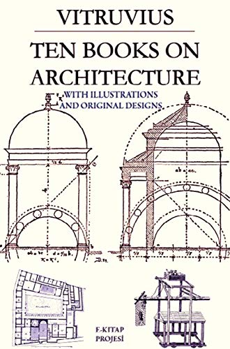 Ten Books on Architecture: With Illustrations & Original Designs