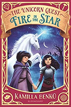 Fire in the Star (The Unicorn Quest Book 3) by [Kamilla Benko]