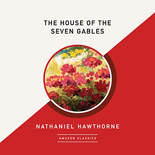 The House of the Seven Gables (AmazonClassics Edition) audiobook cover art