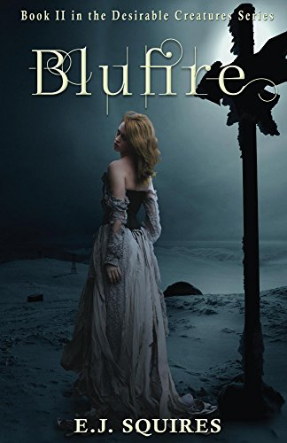 Blufire: Desirable Creatures Series Book II (English Edition)
