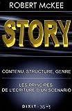 Story - Contenu, structure, genre: les principes de l'écriture d'un scénario
