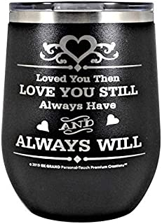 GIFT WIFE HUSBAND Loved You Then LOVE YOU STILL Always have ALWAYS WILL Engraved Stainless Steel Vacuum Insulated Travel Mug Valentine Her Him Anniversary Birthday Mothers Day Christmas (Black, 12oz)