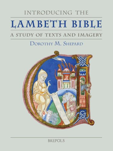 Introducing The Lambeth Bible A Study Of Text And Imagery