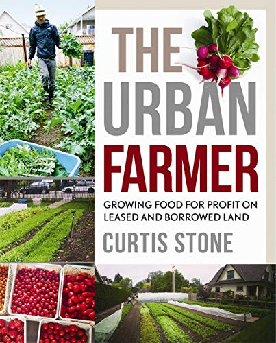 The Urban Farmer: Growing Food for Profit on...