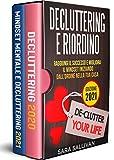 Decluttering e riordino: Raggiungi il successo e migliora il mindset iniziando dall'ordine della tua casa
