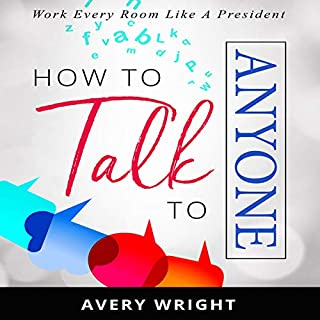 How to Talk to Anyone: Work Every Room like a President audiobook cover art